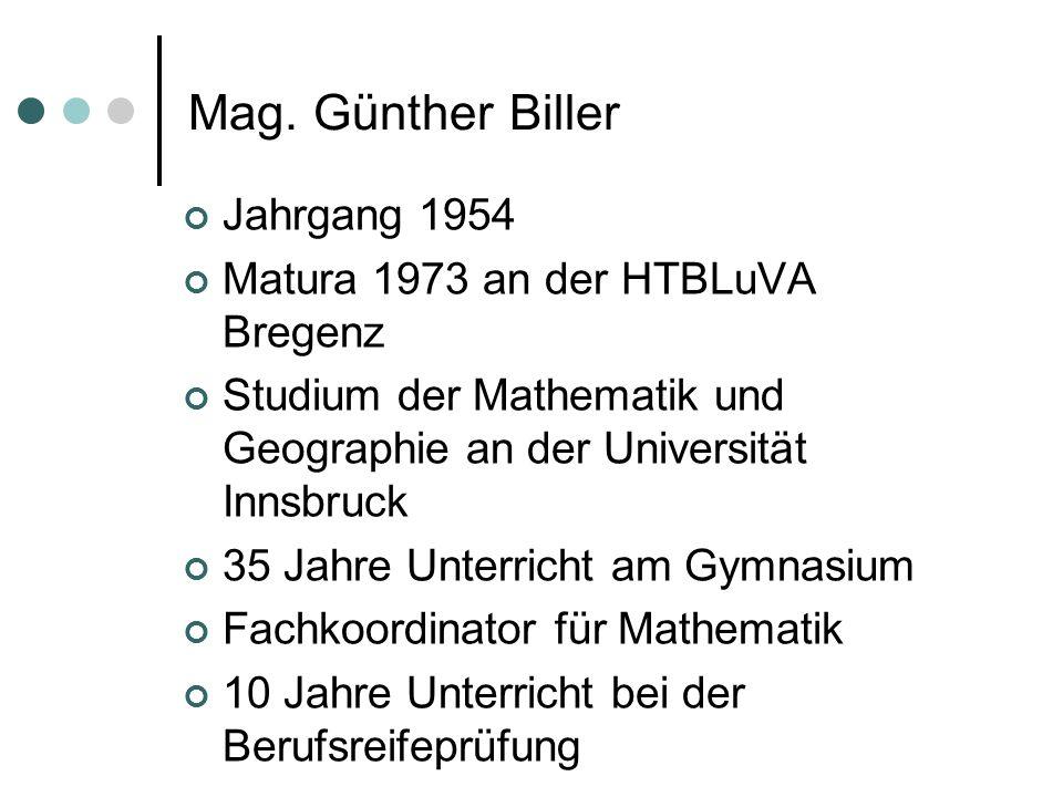 Jahrgang 1954 Matura 1973 an der HTBLuVA Bregenz Studium der Mathematik und Geographie an der Universität Innsbruck 35 Jahre Unterricht am Gymnasium Fachkoordinator für Mathematik 10 Jahre Unterricht bei der Berufsreifeprüfung