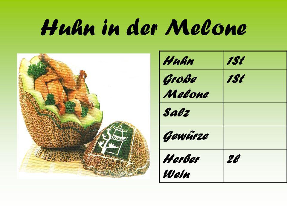 Huhn in der Melone Huhn1St Große Melone 1St Salz Gewürze Herber Wein 2l