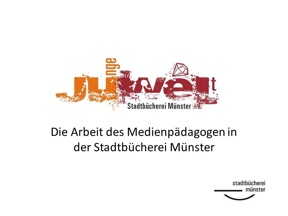 Die Arbeit des Medienpädagogen in der Stadtbücherei Münster