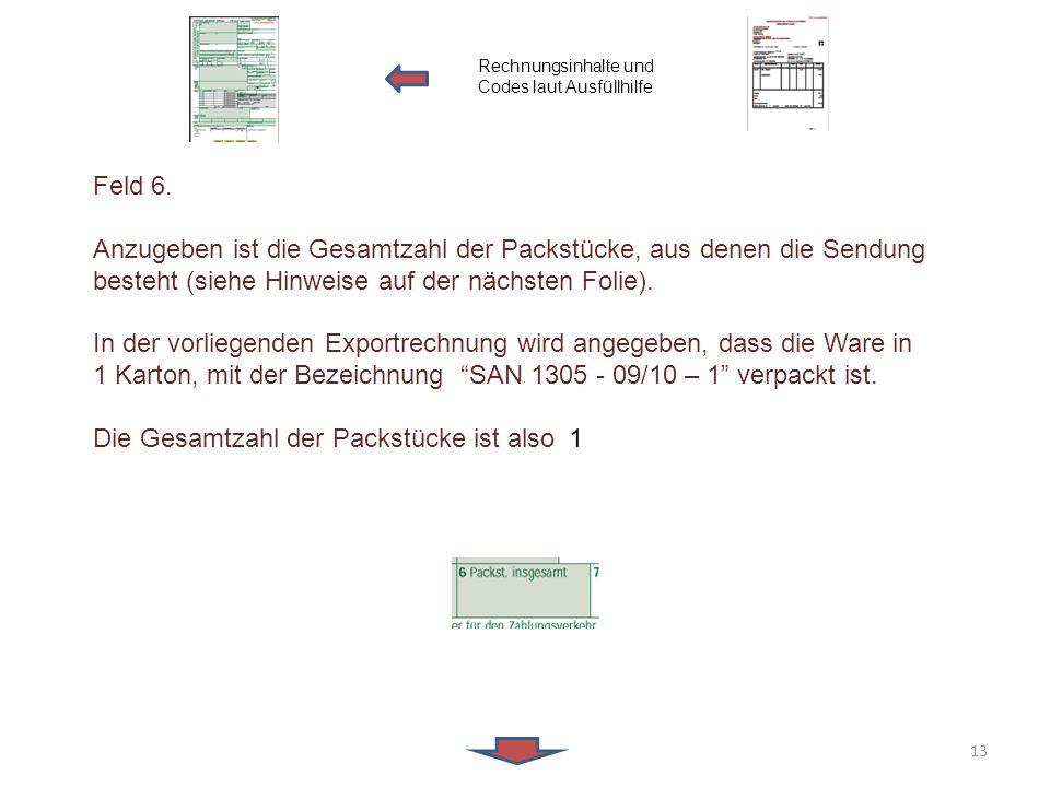 Feld 6. Anzugeben ist die Gesamtzahl der Packstücke, aus denen die Sendung besteht (siehe Hinweise auf der nächsten Folie). In der vorliegenden Export