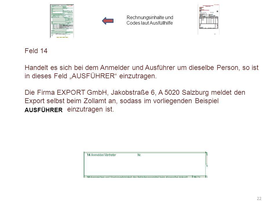 """Feld 14 Handelt es sich bei dem Anmelder und Ausführer um dieselbe Person, so ist in dieses Feld """"AUSFÜHRER"""" einzutragen. Die Firma EXPORT GmbH, Jakob"""