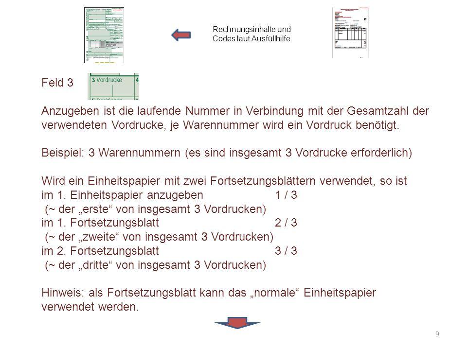 Feld 3 Anzugeben ist die laufende Nummer in Verbindung mit der Gesamtzahl der verwendeten Vordrucke, je Warennummer wird ein Vordruck benötigt. Beispi