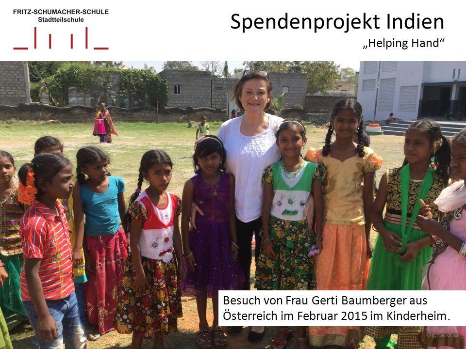 """Spendenprojekt Indien """"Helping Hand Besuch von Frau Gerti Baumberger aus Österreich im Februar 2015 im Kinderheim."""