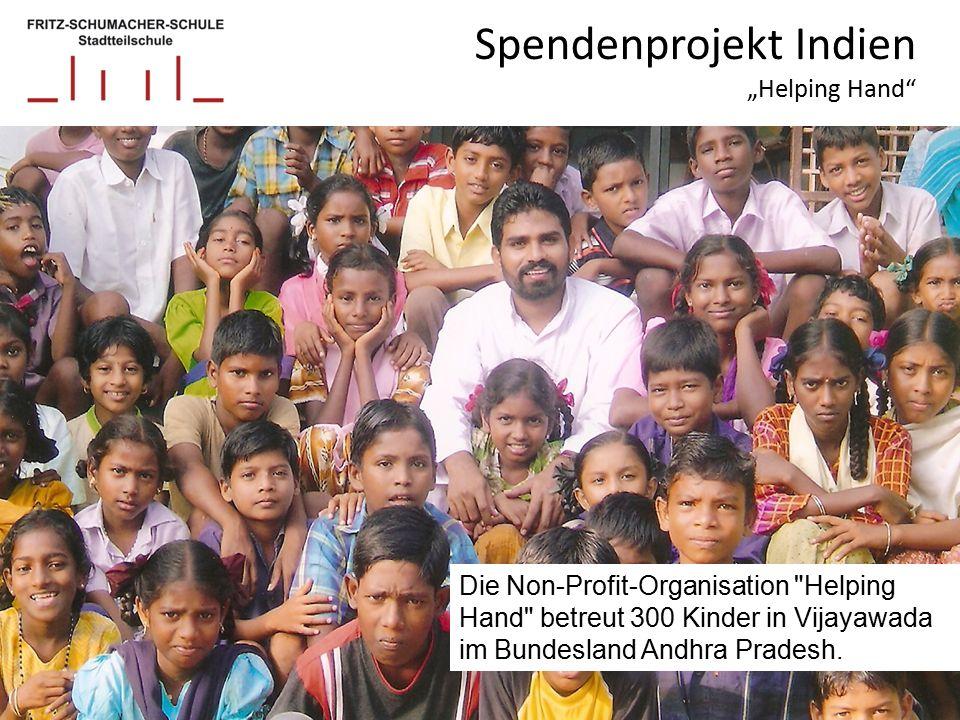 "Spendenprojekt Indien ""Helping Hand Die Non-Profit-Organisation Helping Hand betreut 300 Kinder in Vijayawada im Bundesland Andhra Pradesh."