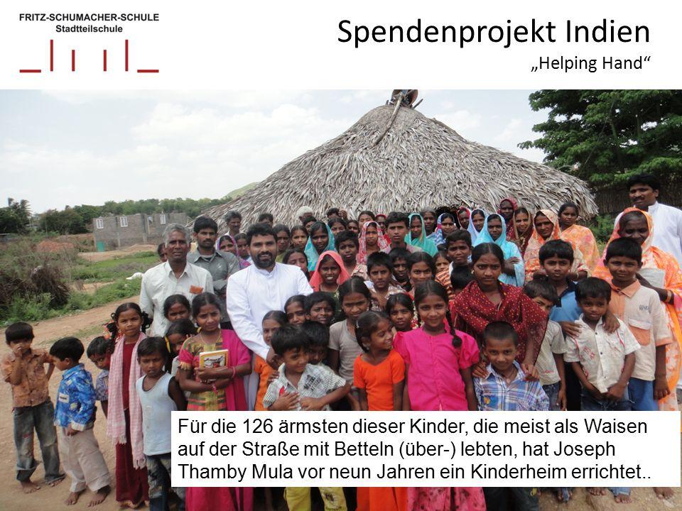 """Spendenprojekt Indien """"Helping Hand Für die 126 ärmsten dieser Kinder, die meist als Waisen auf der Straße mit Betteln (über-) lebten, hat Joseph Thamby Mula vor neun Jahren ein Kinderheim errichtet.."""