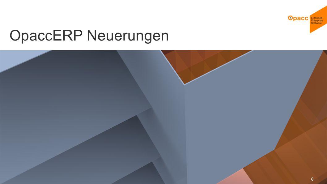 Opacc, CH-Kriens/LucerneOpaccConnect 201430.10.2014 6 OpaccERP Neuerungen