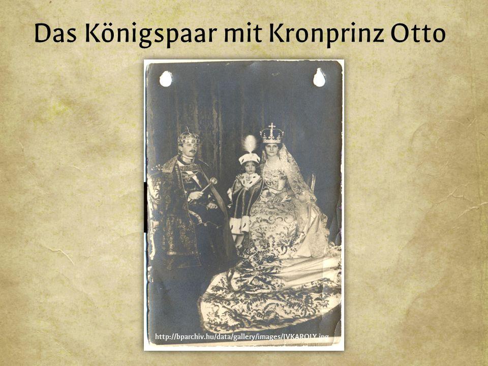 Das Königspaar mit Kronprinz Otto http://bparchiv.hu/data/gallery/images/IVKAROLY.jpg