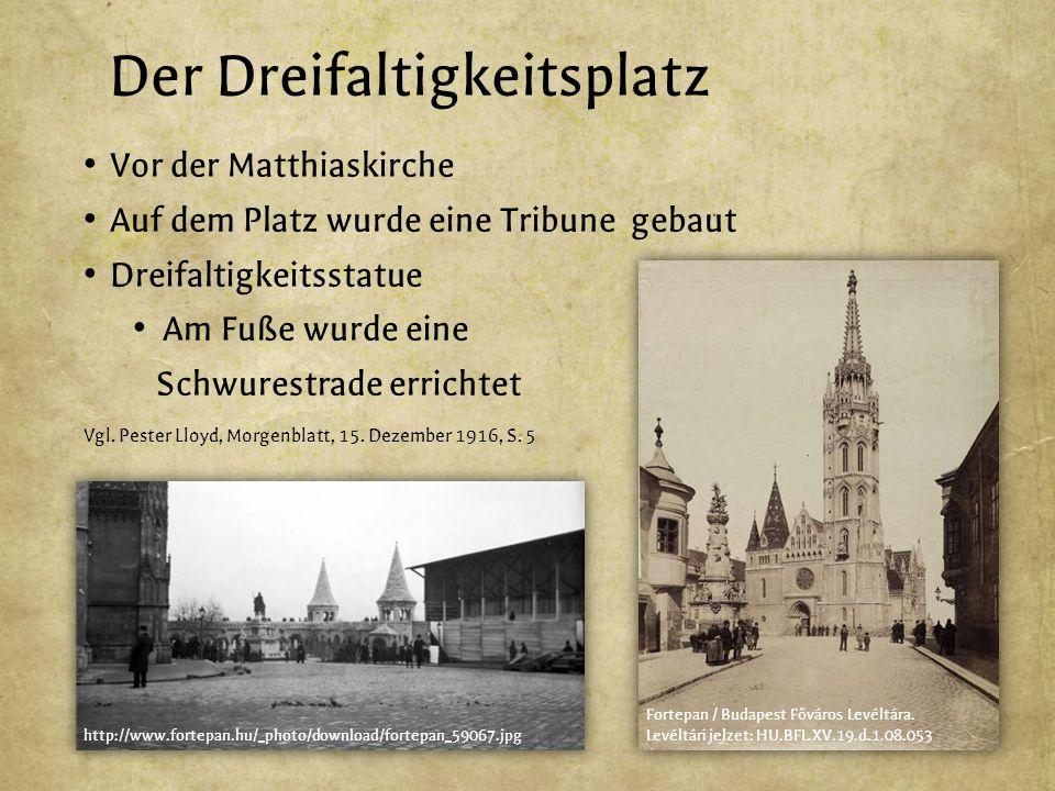 Der Dreifaltigkeitsplatz Vor der Matthiaskirche Auf dem Platz wurde eine Tribune gebaut Dreifaltigkeitsstatue Am Fuße wurde eine Schwurestrade errichtet Vgl.