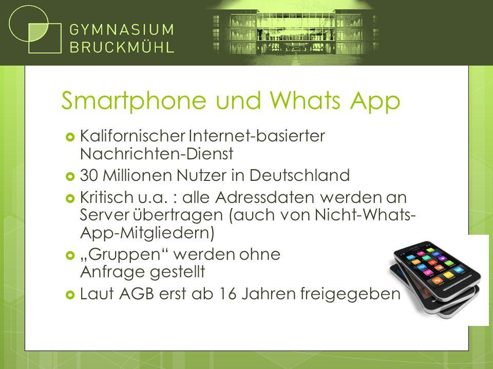 Smartphone und Whats App  Kalifornischer Internet-basierter Nachrichten-Dienst  30 Millionen Nutzer in Deutschland  Kritisch u.a.