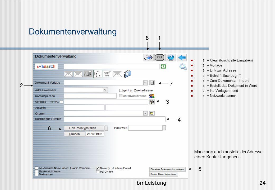 bmLeistung24 Dokumentenverwaltung 1 = Clear (löscht alle Eingaben) 2 = Vorlage 3 = Link zur Adresse 4 = Betreff, Suchbegriff 5 = Zum Dokumenten Import