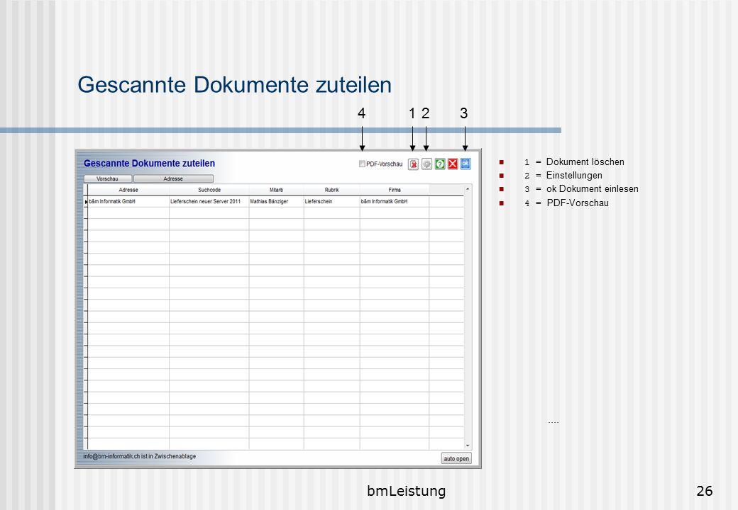 bmLeistung26 Gescannte Dokumente zuteilen 1 = Dokument löschen 2 = Einstellungen 3 = ok Dokument einlesen 4 = PDF-Vorschau.... 1234