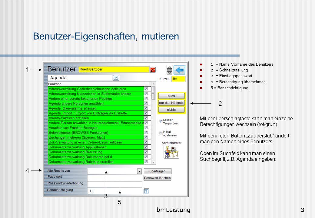 bmLeistung3 Benutzer-Eigenschaften, mutieren 1 = Name Vorname des Benutzers 2 = Schnellzuteilung 3 = Einstiegspasswort 4 = Berechtigung übernehmen 5 =
