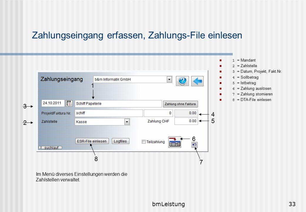 bmLeistung33 Zahlungseingang erfassen, Zahlungs-File einlesen 1 = Mandant 2 = Zahlstelle 3 = Datum, Projekt, Fakt.Nr. 4 = Sollbetrag 5 = Istbetrag 6 =