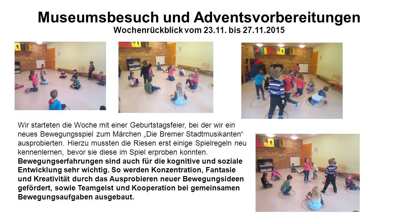 Museumsbesuch und Adventsvorbereitungen Wochenrückblick vom 23.11.