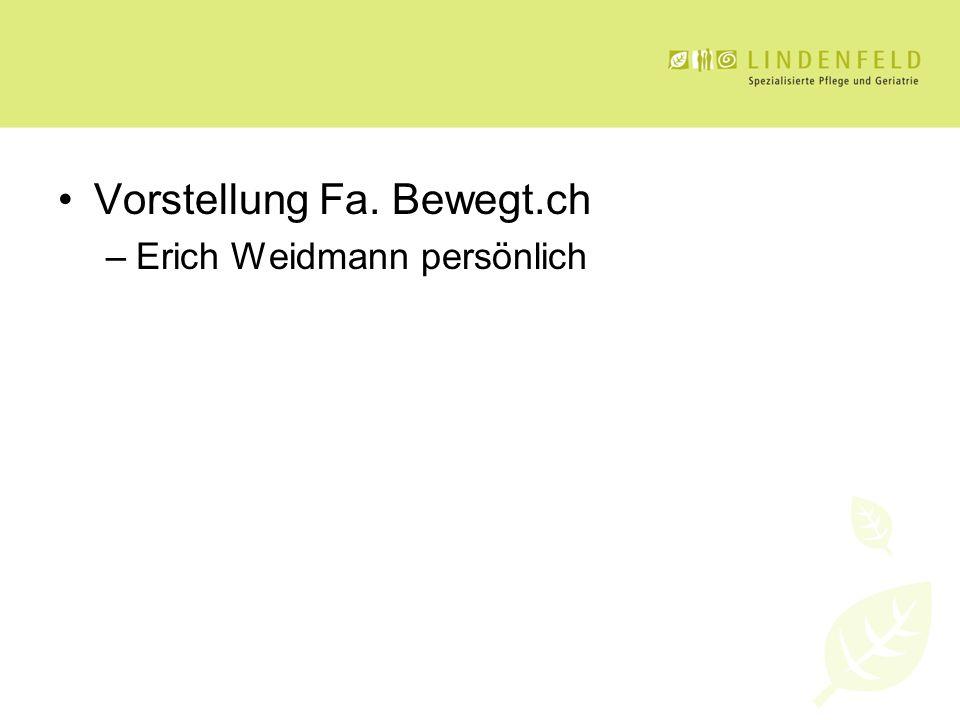 Vorstellung Fa. Bewegt.ch –Erich Weidmann persönlich