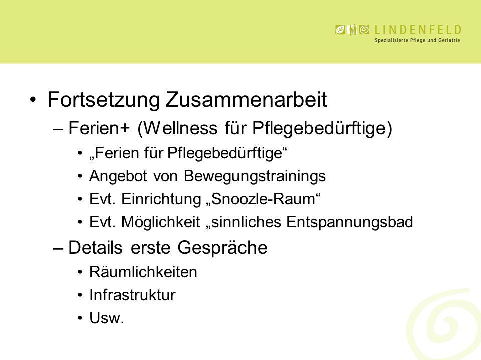 """Fortsetzung Zusammenarbeit –Ferien+ (Wellness für Pflegebedürftige) """"Ferien für Pflegebedürftige Angebot von Bewegungstrainings Evt."""