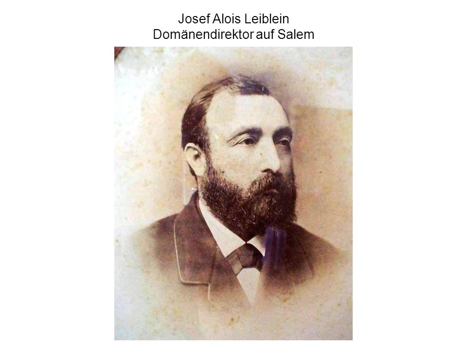 Josef Alois Leiblein Domänendirektor auf Salem