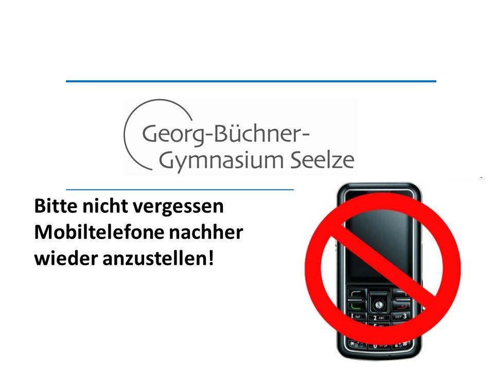 2 Bitte nicht vergessen Mobiltelefone nachher wieder anzustellen!