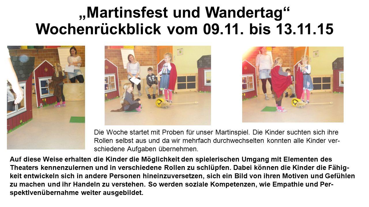 """""""Martinsfest und Wandertag"""" Wochenrückblick vom 09.11. bis 13.11.15 Die Woche startet mit Proben für unser Martinspiel. Die Kinder suchten sich ihre R"""