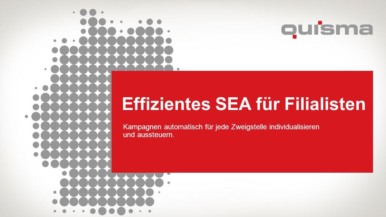 Effizientes SEA für Filialisten Kampagnen automatisch für jede Zweigstelle individualisieren und aussteuern.