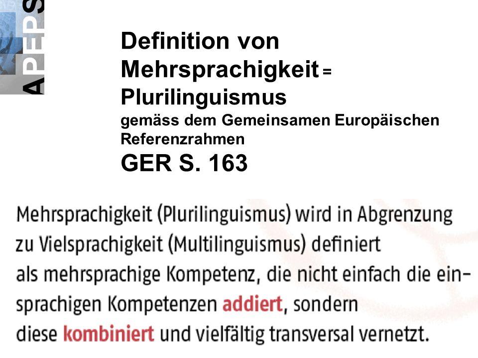 Definition von Mehrsprachigkeit = Plurilinguismus gemäss dem Gemeinsamen Europäischen Referenzrahmen GER S. 163