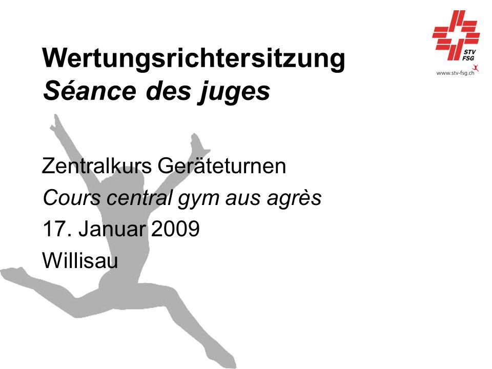 Wertungsrichtersitzung Séance des juges Zentralkurs Geräteturnen Cours central gym aus agrès 17. Januar 2009 Willisau