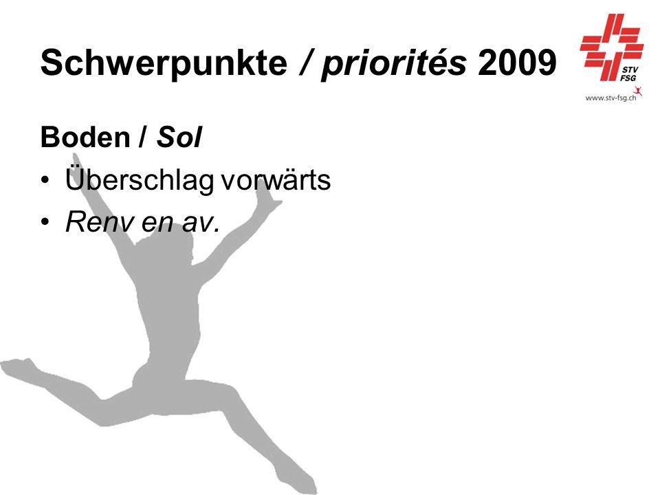 Schwerpunkte / priorités 2009 Boden / Sol Überschlag vorwärts Renv en av.