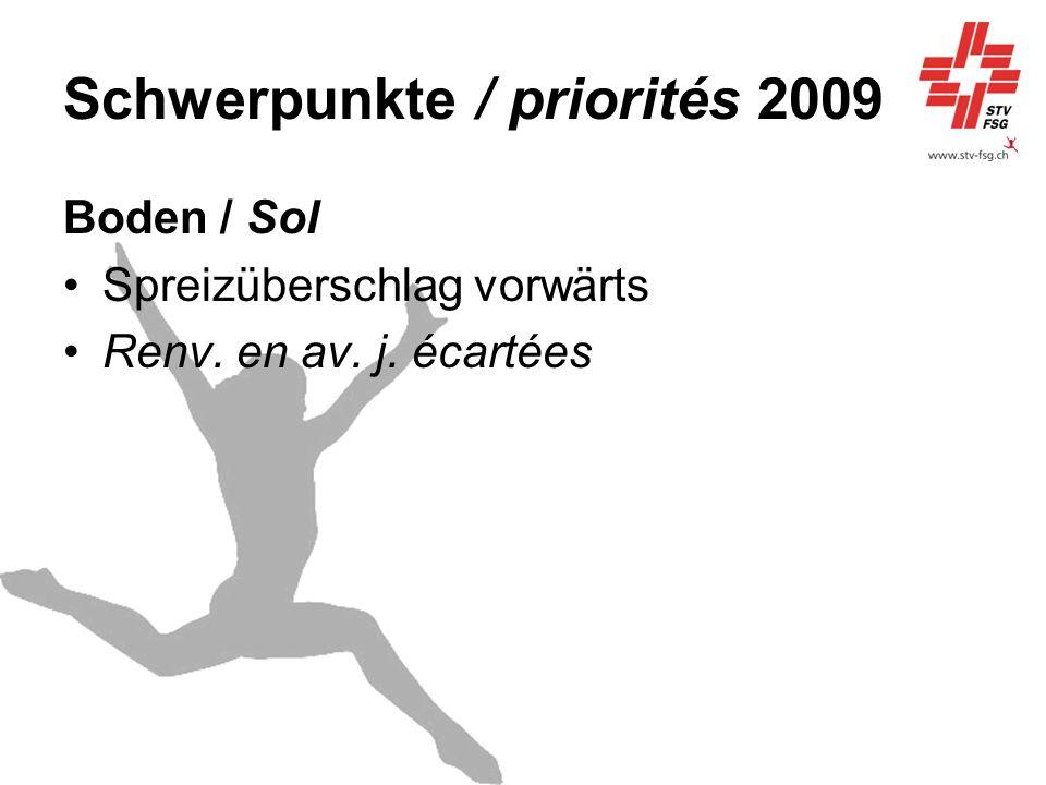 Schwerpunkte / priorités 2009 Boden / Sol Spreizüberschlag vorwärts Renv. en av. j. écartées