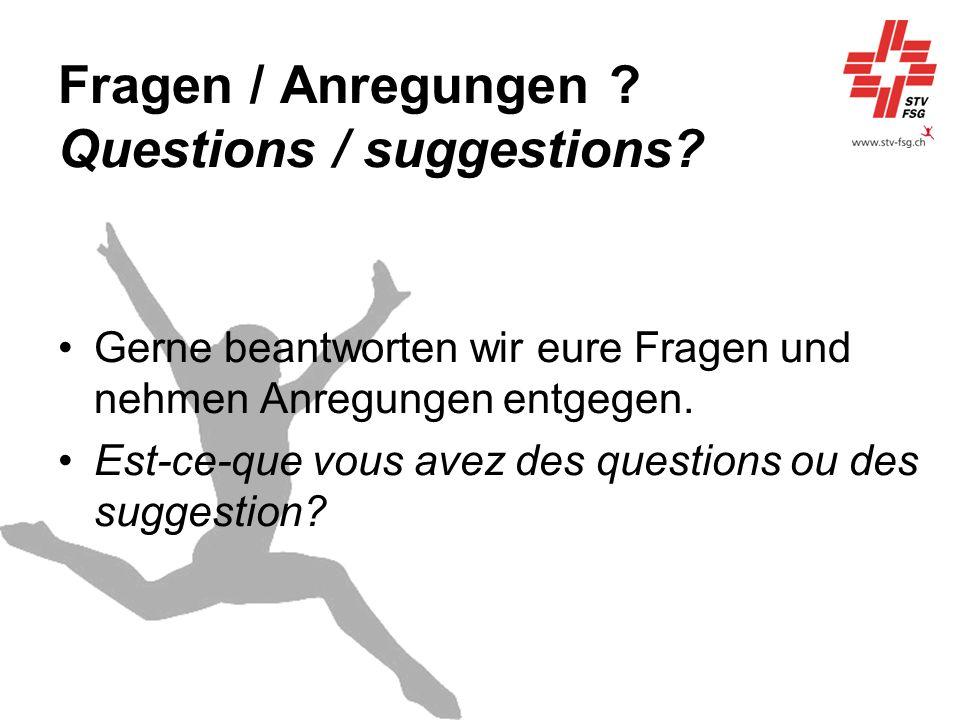 Fragen / Anregungen ? Questions / suggestions? Gerne beantworten wir eure Fragen und nehmen Anregungen entgegen. Est-ce-que vous avez des questions ou