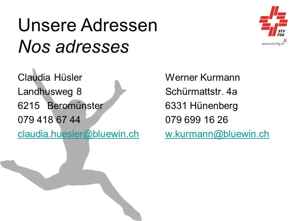 Unsere Adressen Nos adresses Claudia HüslerWerner Kurmann Landhusweg 8Schürmattstr.
