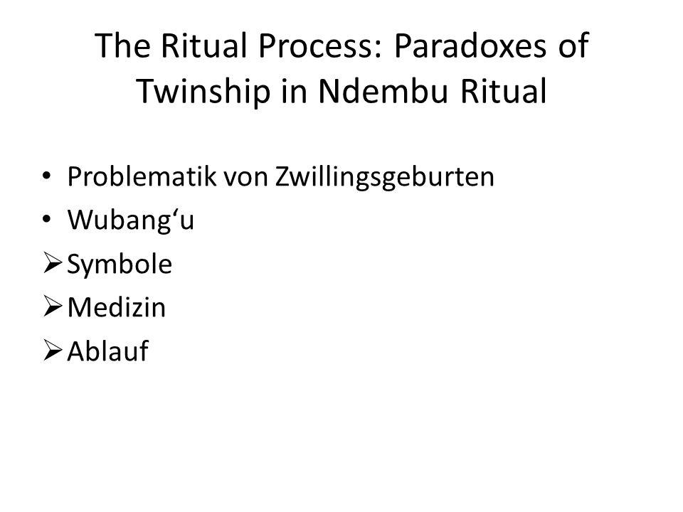 The Ritual Process: Liminality and Communitas Rites de Passage Rituelle Struktur: Trennung, Liminalität, Wiedereinführung Communitas: Die rituelle Macht der strukturell Schwachen