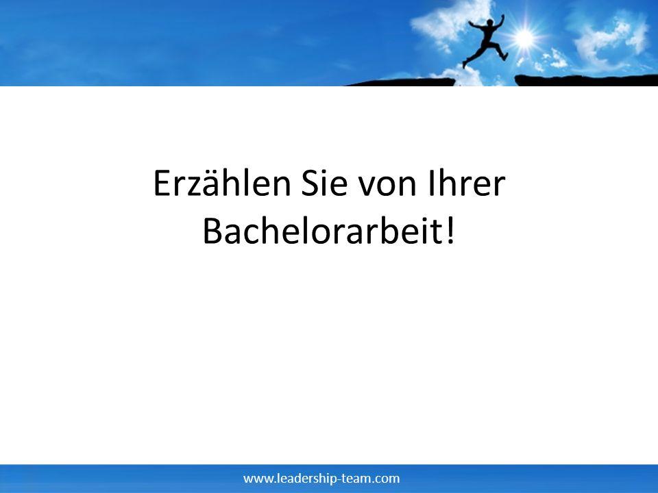 www.leadership-team.com Erzählen Sie von Ihrer Bachelorarbeit!