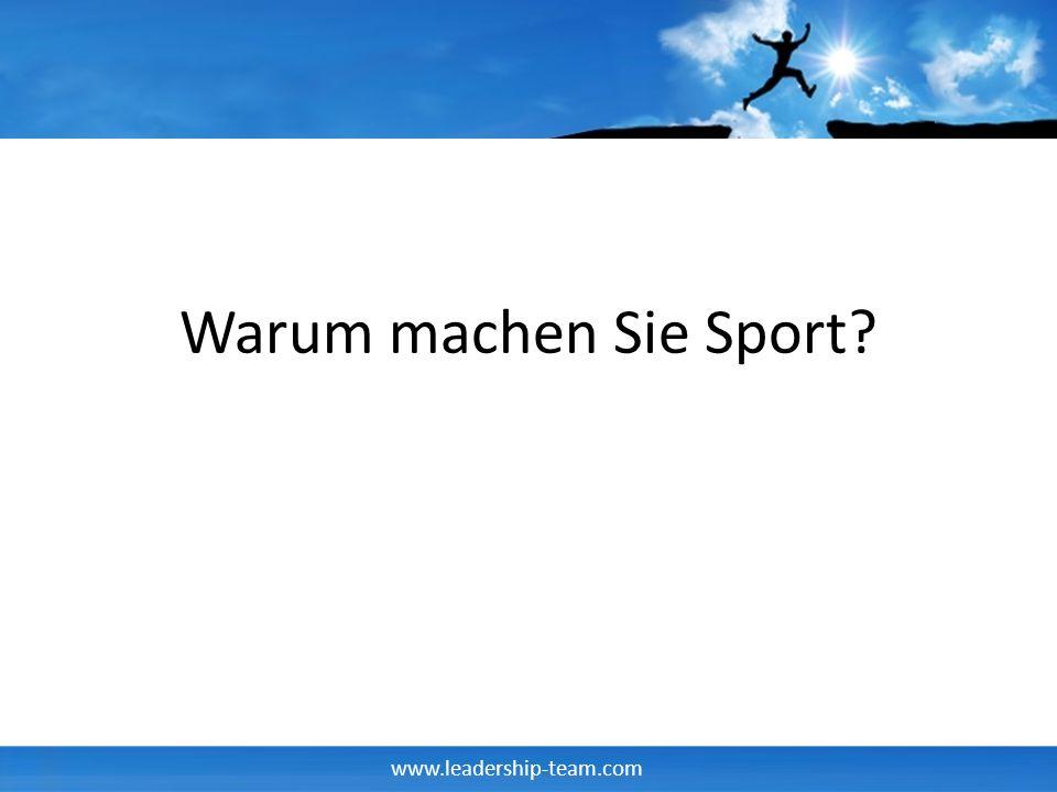 www.leadership-team.com Warum machen Sie Sport?