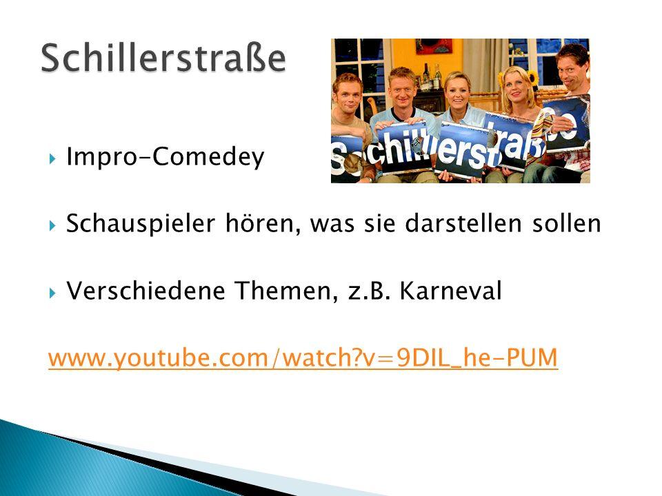 Impro-Comedey Schauspieler hören, was sie darstellen sollen Verschiedene Themen, z.B. Karneval www.youtube.com/watch?v=9DIL_he-PUM