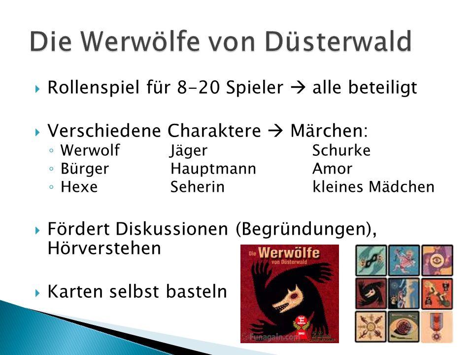 Rollenspiel für 8-20 Spieler alle beteiligt Verschiedene Charaktere Märchen: WerwolfJägerSchurke BürgerHauptmannAmor HexeSeherinkleines Mädchen Förder