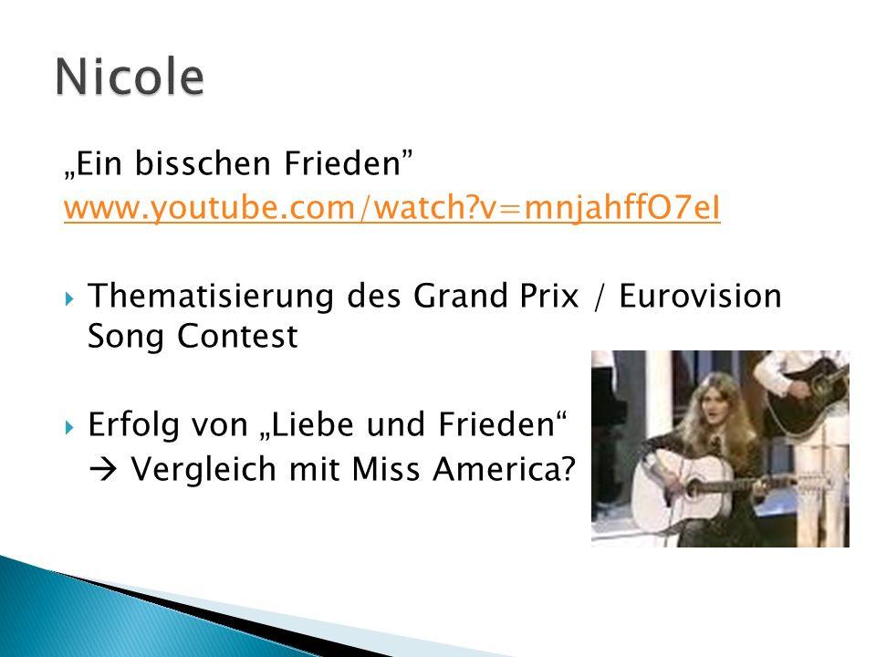 Ein bisschen Frieden www.youtube.com/watch?v=mnjahffO7eI Thematisierung des Grand Prix / Eurovision Song Contest Erfolg von Liebe und Frieden Vergleic