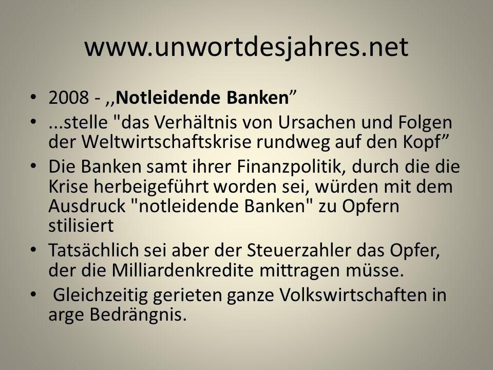 www.unwortdesjahres.net 2008 -,,Notleidende Banken...stelle
