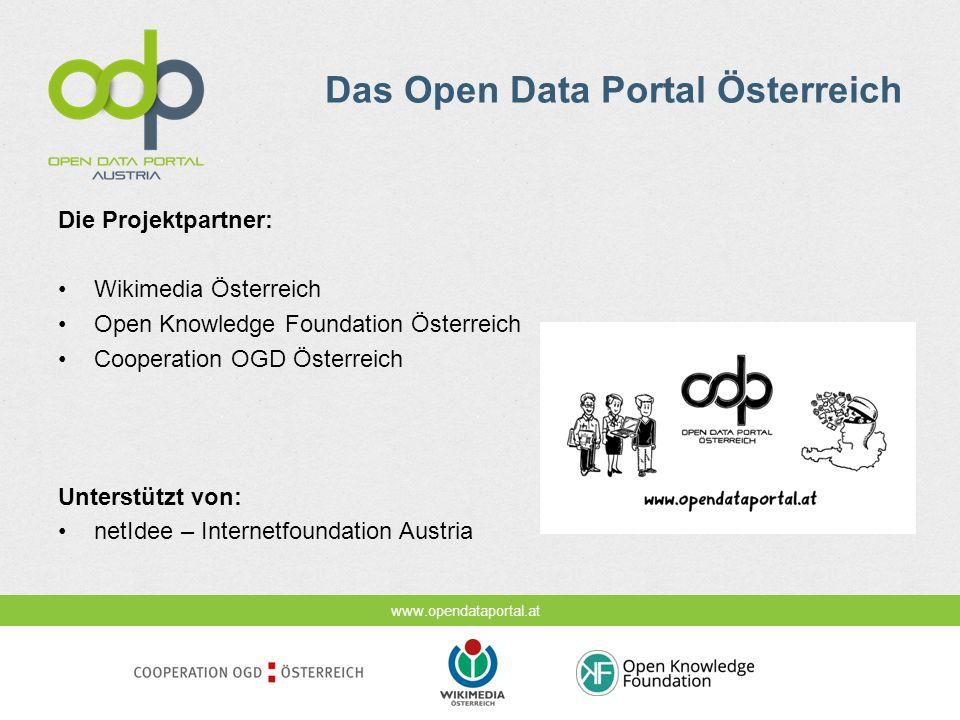 www.opendataportal.at Das Open Data Portal Österreich Die Projektpartner: Wikimedia Österreich Open Knowledge Foundation Österreich Cooperation OGD Ös