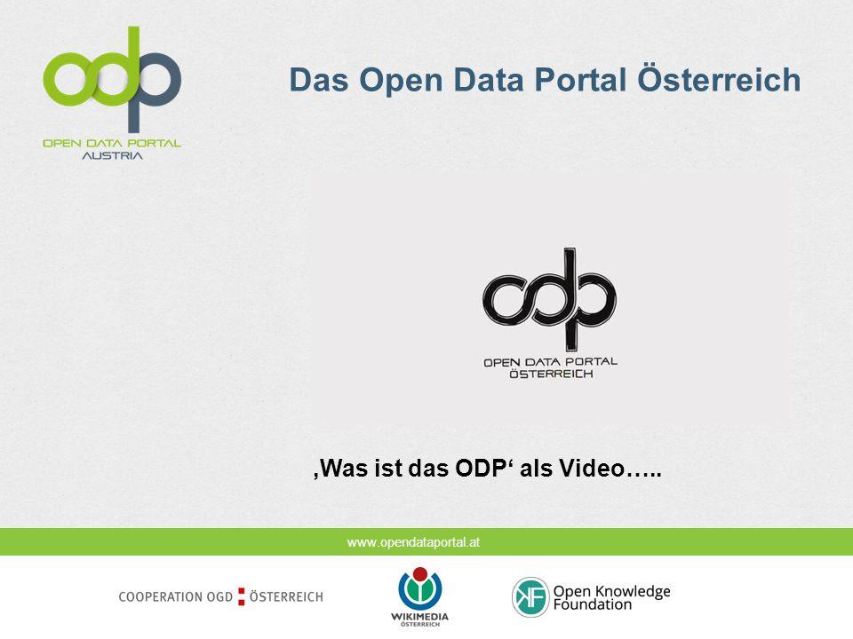 www.opendataportal.at Das Open Data Portal Österreich Was ist das ODP als Video…..