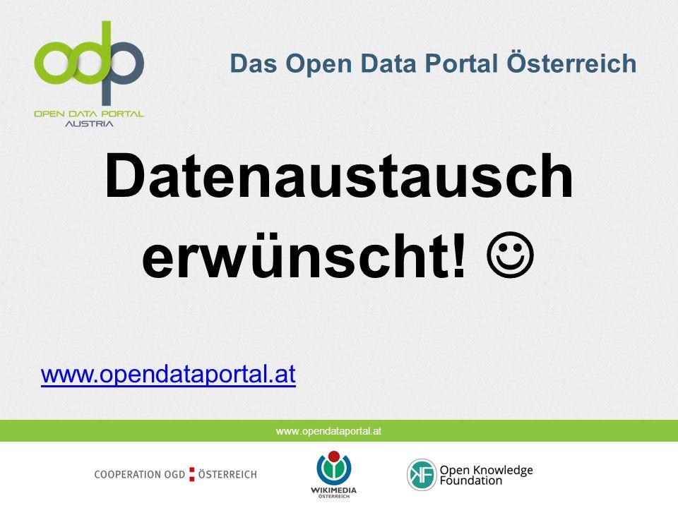 www.opendataportal.at Das Open Data Portal Österreich Datenaustausch erwünscht.