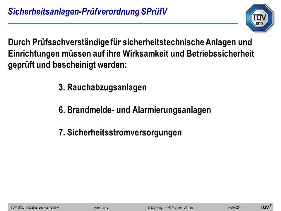 Sicherheitsanlagen-Prüfverordnung SPrüfV TÜV SÜD Industrie Service GmbHFolie 20 © Dipl.-Ing. (FH) Michael Ulman Durch Prüfsachverständige für sicherhe