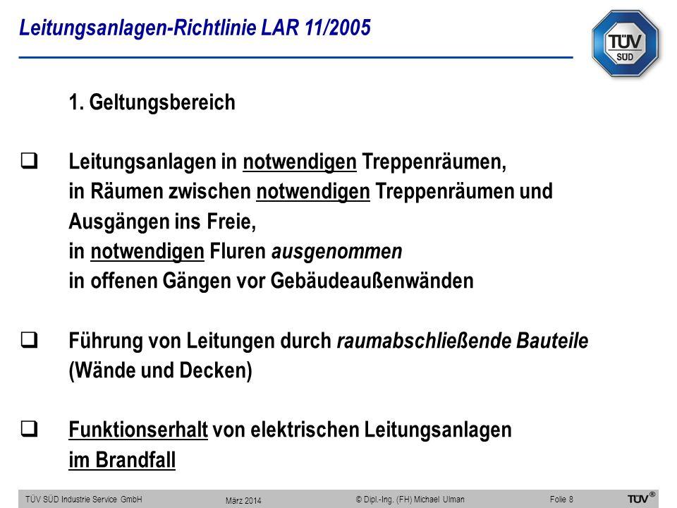 Leitungsanlagen-Richtlinie LAR 11/2005 TÜV SÜD Industrie Service GmbHFolie 8 © Dipl.-Ing. (FH) Michael Ulman 1. Geltungsbereich Leitungsanlagen in not