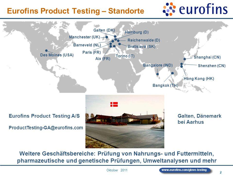 Oktober 2011 2 www.eurofins.com/glove-testing Eurofins Product Testing – Standorte Galten, Dänemark bei Aarhus Eurofins Product Testing A/S ProductTes