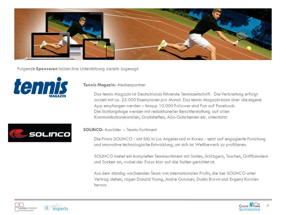 Folgende Sponsoren haben ihre Unterstützung bereits zugesagt: 4 Tennis Magazin: Medienpartner Das tennis Magazin ist Deutschlands führende Tenniszeitschrift.