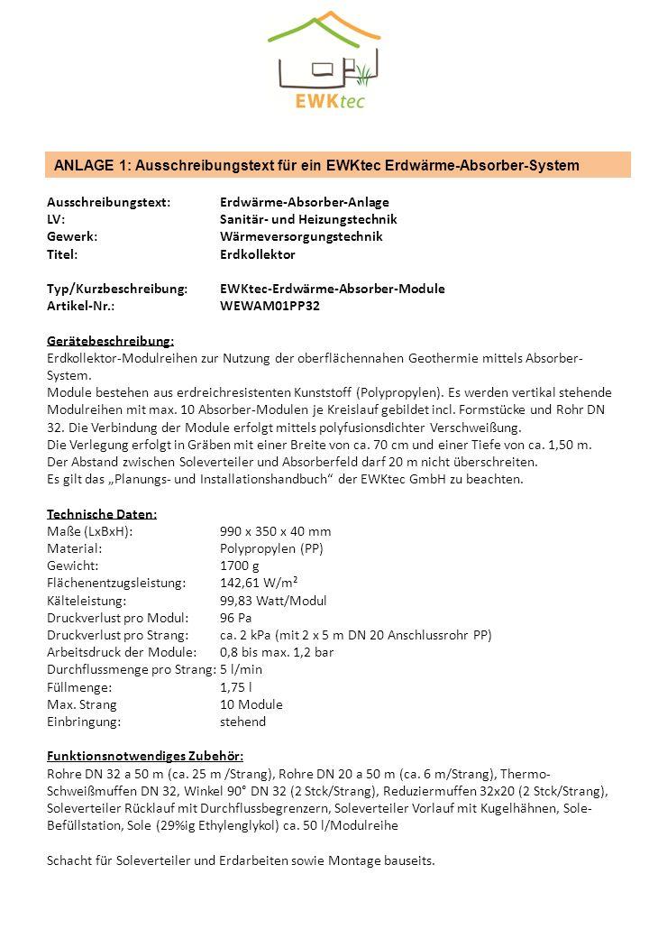 ANLAGE 1: Ausschreibungstext für ein EWKtec Erdwärme-Absorber-System Ausschreibungstext: Erdwärme-Absorber-Anlage LV: Sanitär- und Heizungstechnik Gew