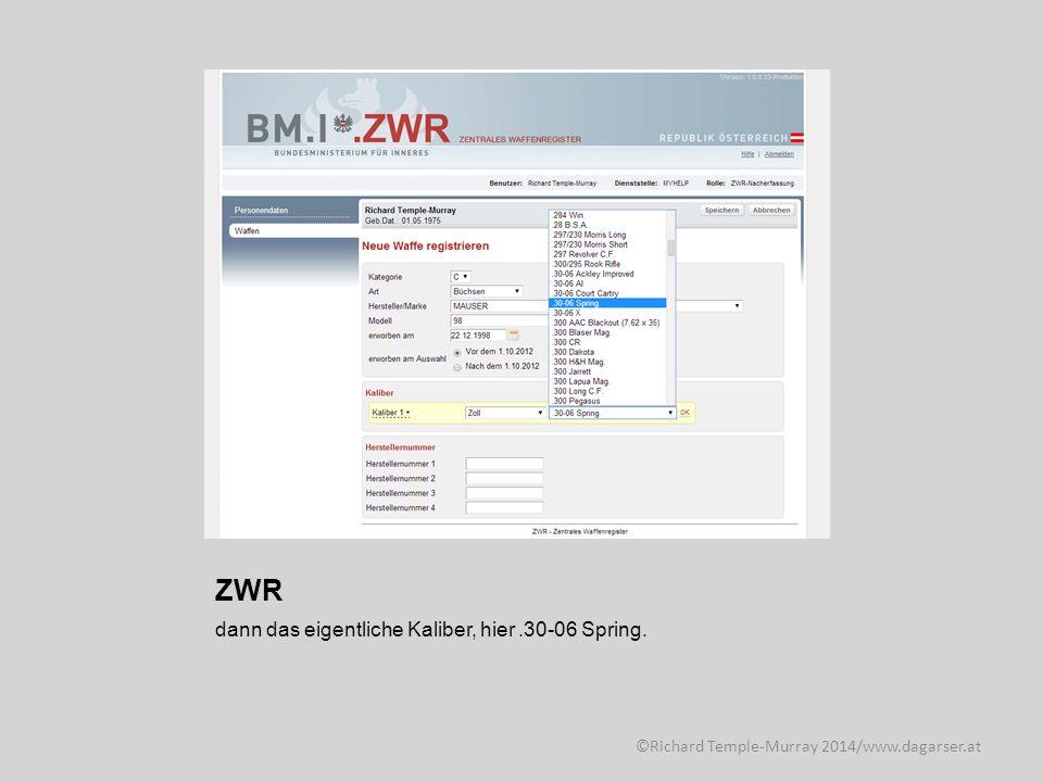ZWR Abschließend ist noch die Waffennummer einzutragen, sollte eine Waffe mehrere Nummern aufweisen so sind alle anzuführen.