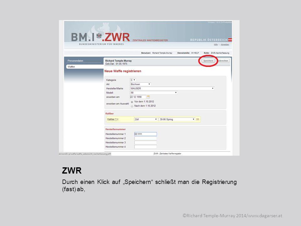 ZWR zuerst wird man noch zum dritten mal gefragt, ob man die Waffe auch ja vor dem 1.10.2012 erworben hat.
