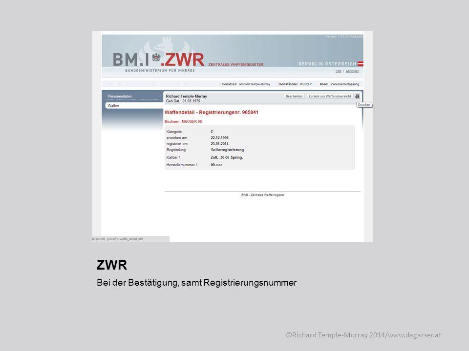 ZWR Diese Registrierungsbestätigung kann (und sollte) man sich auch ausdrucken, das sieht dann so aus: ©Richard Temple-Murray 2014/www.dagarser.at