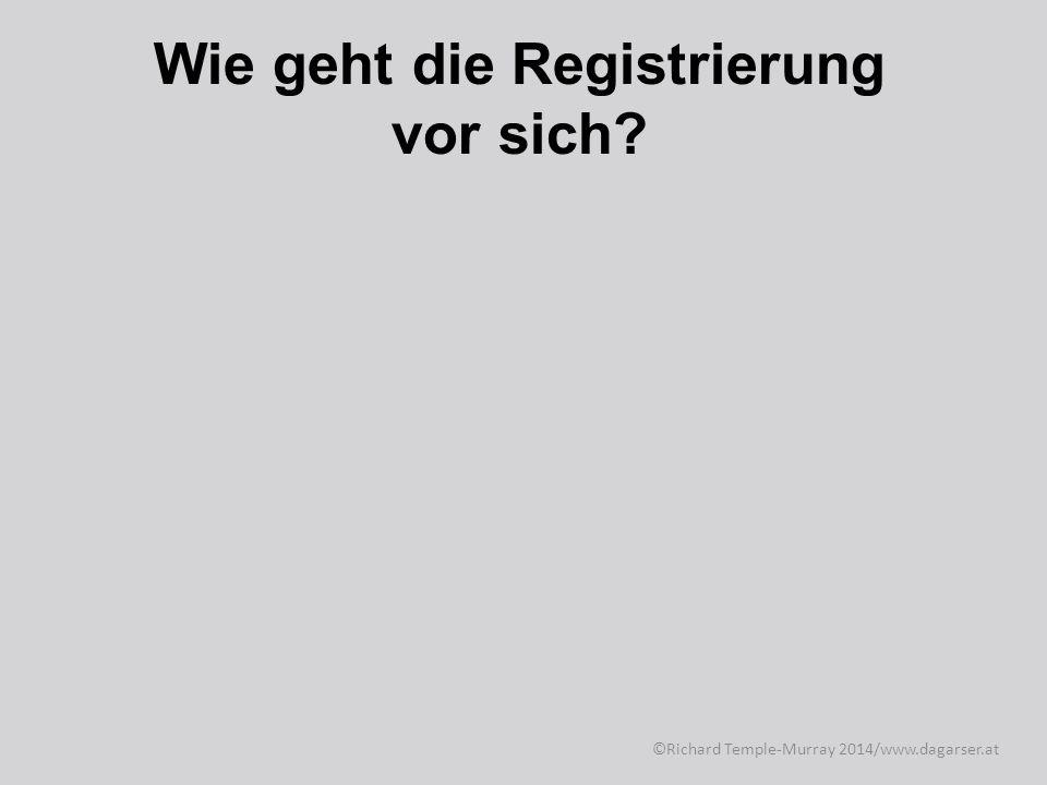 Wie geht die Registrierung vor sich.