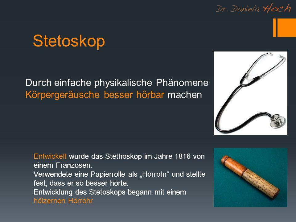 Stetoskop Entwickelt wurde das Stethoskop im Jahre 1816 von einem Franzosen.